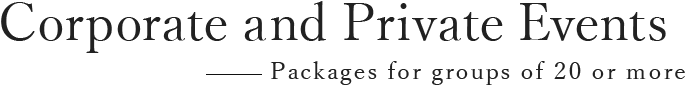 Corporate and Private Events - Packages for groups of 20 or more